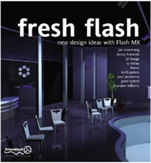 Fresh Flash: New Design Ideas with Macromedia Flash MX